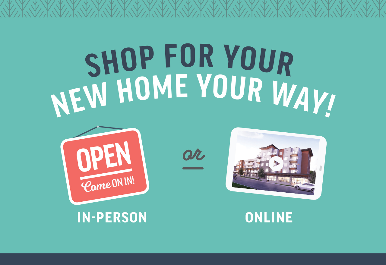 Shop For Your New Home Your Way - In-Person or Online